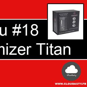 RDTA Aromamizer Titan de Steam Crave : Un très gros atomiseur