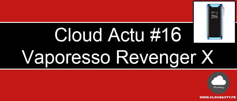 Vaporesso Revenger X : BoxMod et nouvelle version