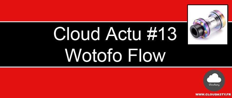 Wotofo Flow : un clearomiseur ajustable de 4 à 2 ml